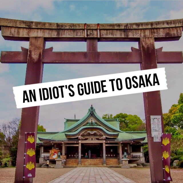 An Idiot's guide to Osaka 16