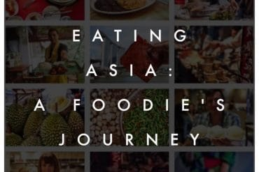 Eating Asia: A Foodie's Journey Across a Continent