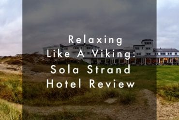 Relaxing like a Viking at the Sola Strand Hotel