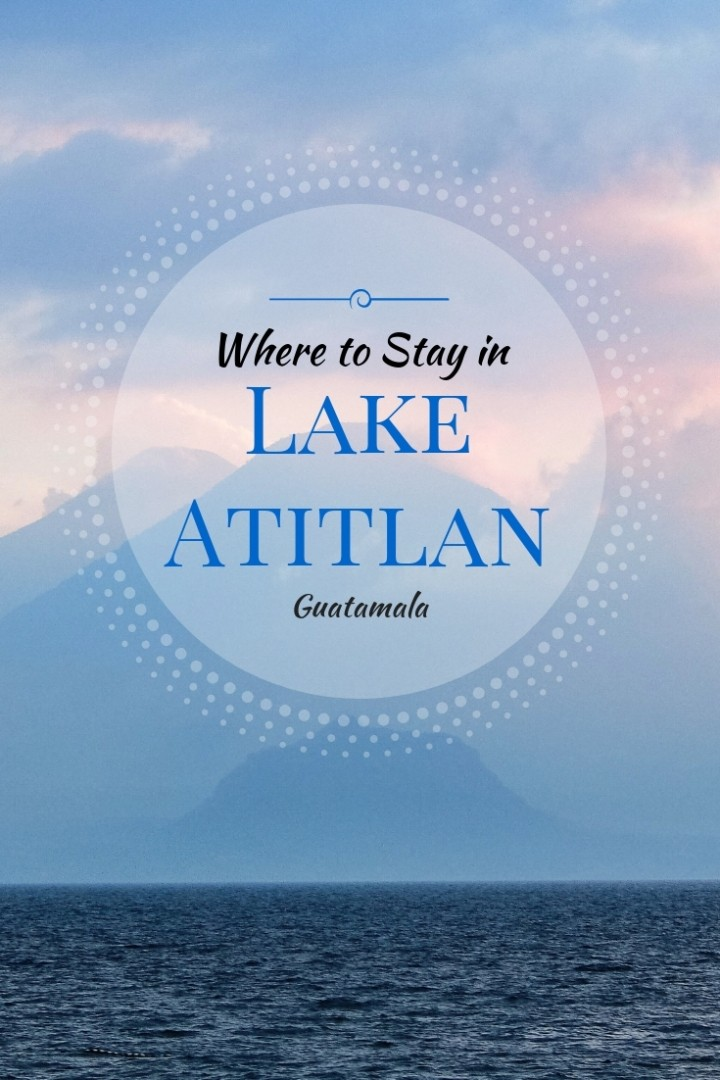 where to stay Lake Atitlan
