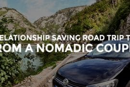 3-relationship-saving-road-trip-tips-from-a-nomadic-couple