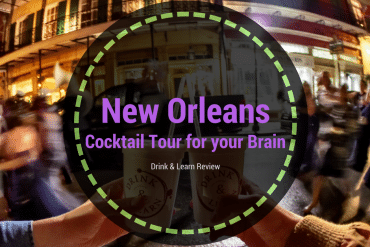 Drink & Learn: A New Orleans Cocktail Tour for your Brain