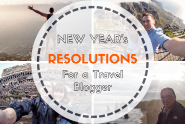 New Year's Resolutions for a Travel Blogger – Looking Back and Ahead