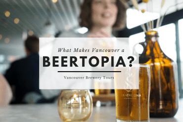 Getting to the Source of Vancouver's Rise to Beertopia with Vancouver Brewery Tours