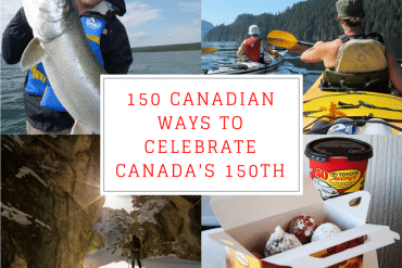 150 Very Canadian Ways to Celebrate Canada's 150th Birthday