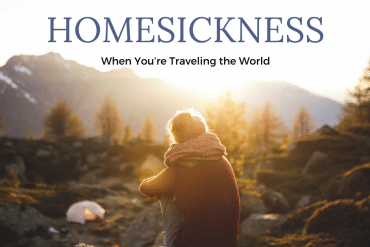 How to Combat Homesickness When You're Traveling the World