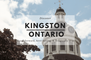 Discovering Kingston – Food Forward, Beer Loving, and Tragically Hip