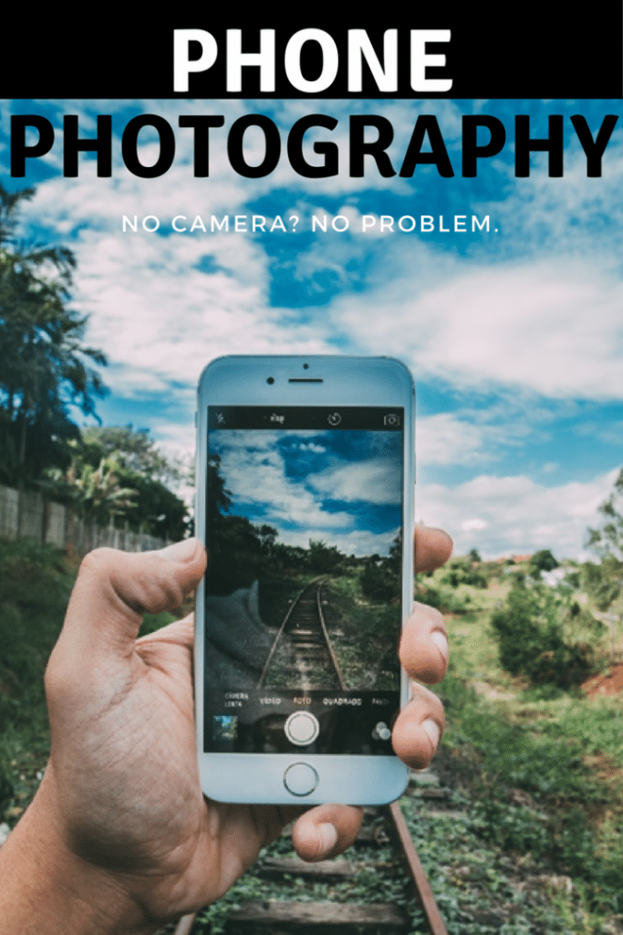 No Camera, No Problem - Phone Photography 101