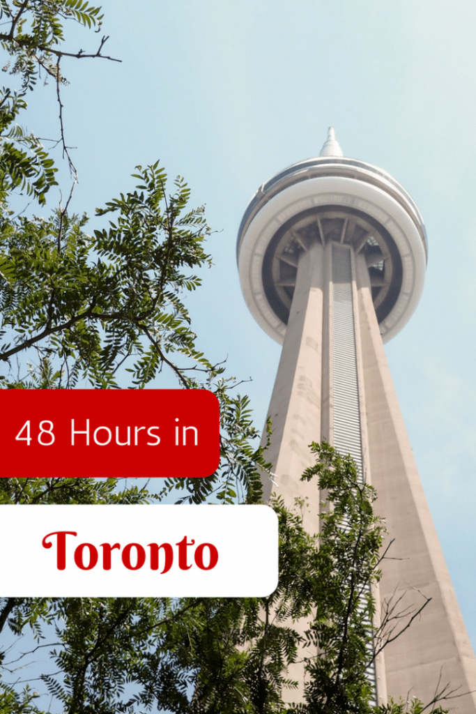 48 Hours in Toronto