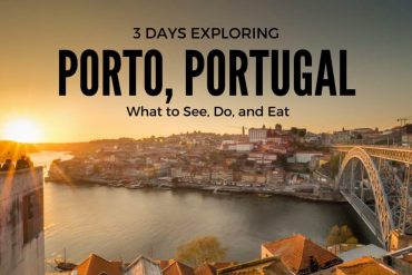 Three Days in Porto – What to See, Do, Eat and Drink