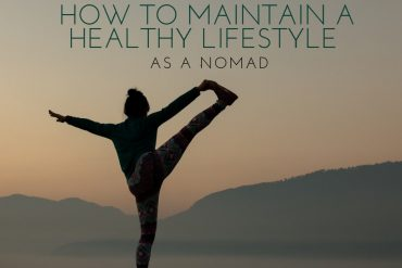 How to Maintain a Healthy Lifestyle as a Nomad