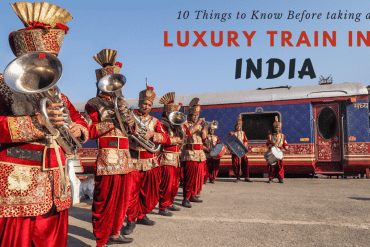 10 Things to Know Before Taking a Luxury Train in India