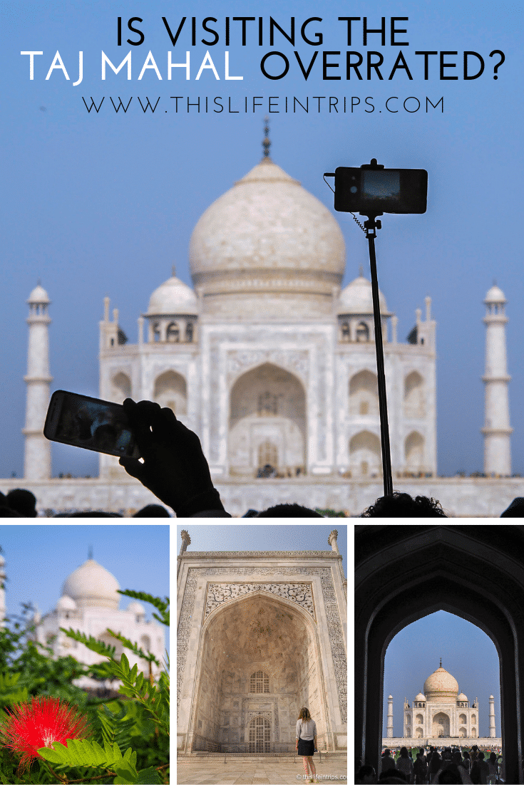 Is Visiting The Taj Mahal Overrated?