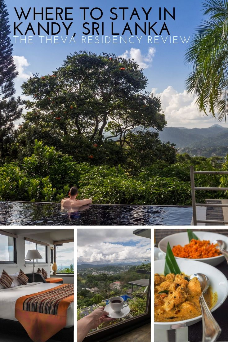 Where to Stay in Kandy, Sri Lanka – The Theva Residency Review