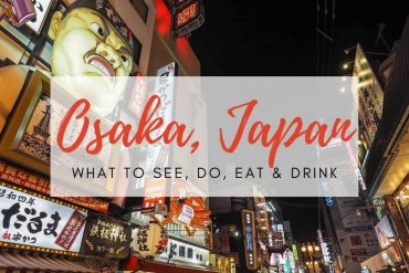 Three Days in Osaka – What to See, Do, Eat and Drink