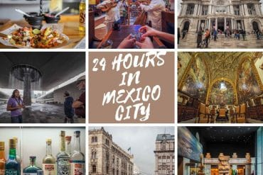 24 Hours in Mexico City – What to See and Do on a Layover