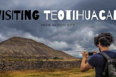 Tips on Visiting Teotihuacan – Mexico City's Ancient Pyramids