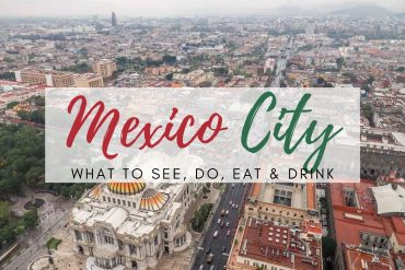 3 Days in Mexico City – What to See, Do, Eat and Drink