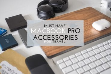 My Must Have MacBook Pro Travel Accessories