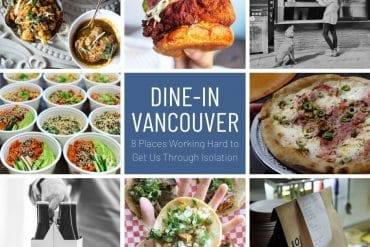 DINE-IN VANCOUVER – 8 PLACES WORKING HARD TO KEEP US FED!