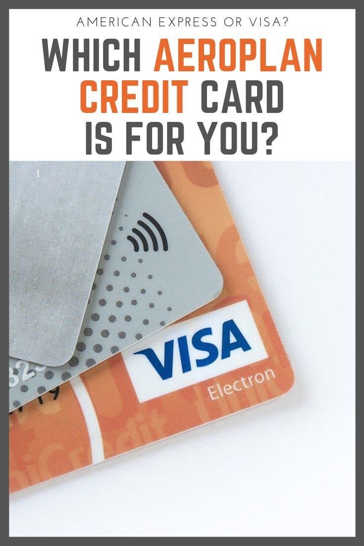 Should You Get a Visa or American Express Aeroplan Credit Card? I Say Both.