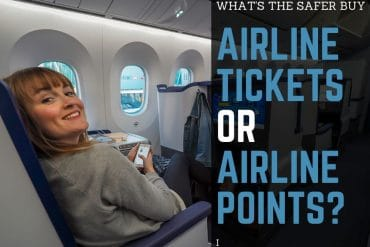 Airline Tickets or Airline Points – What's the Safer Buy Right Now?