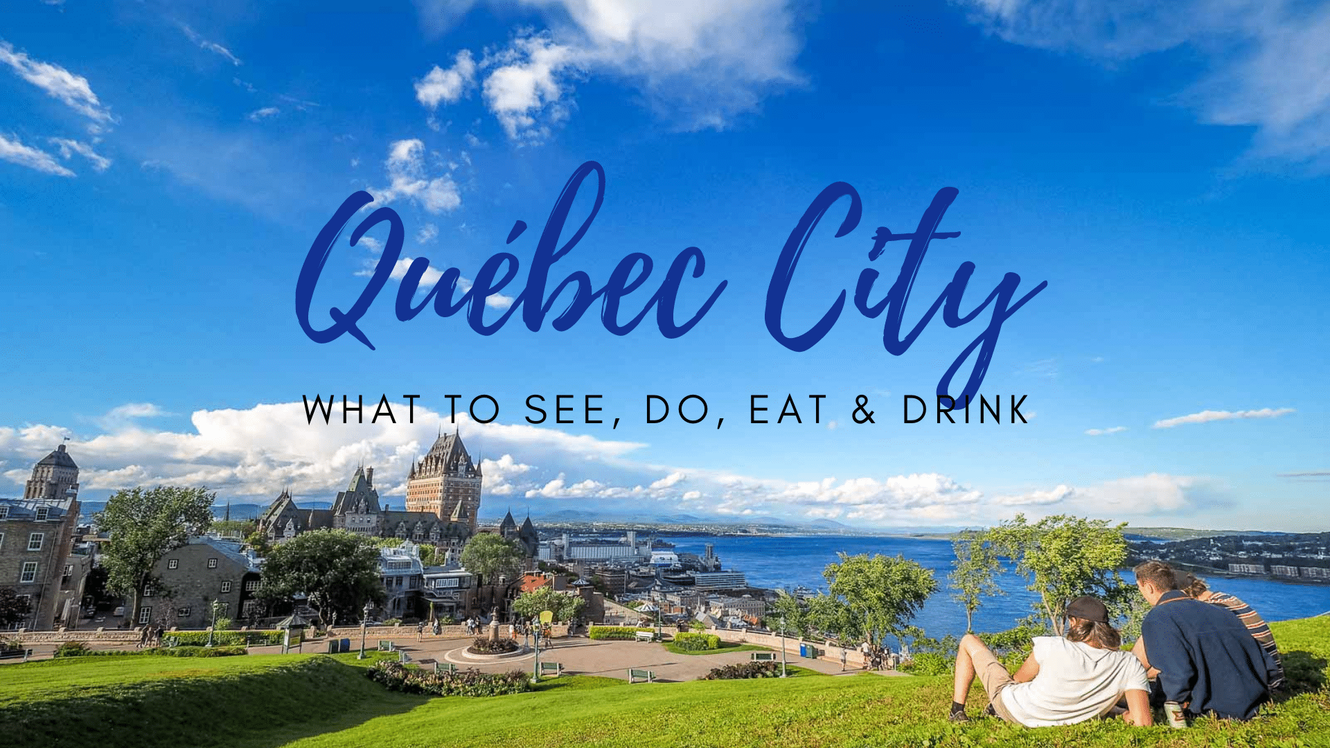 3 Days in Quebec City – What to See, Do, and Eat