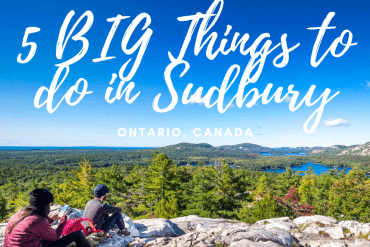 Five BIG Things to do in Sudbury, Ontario