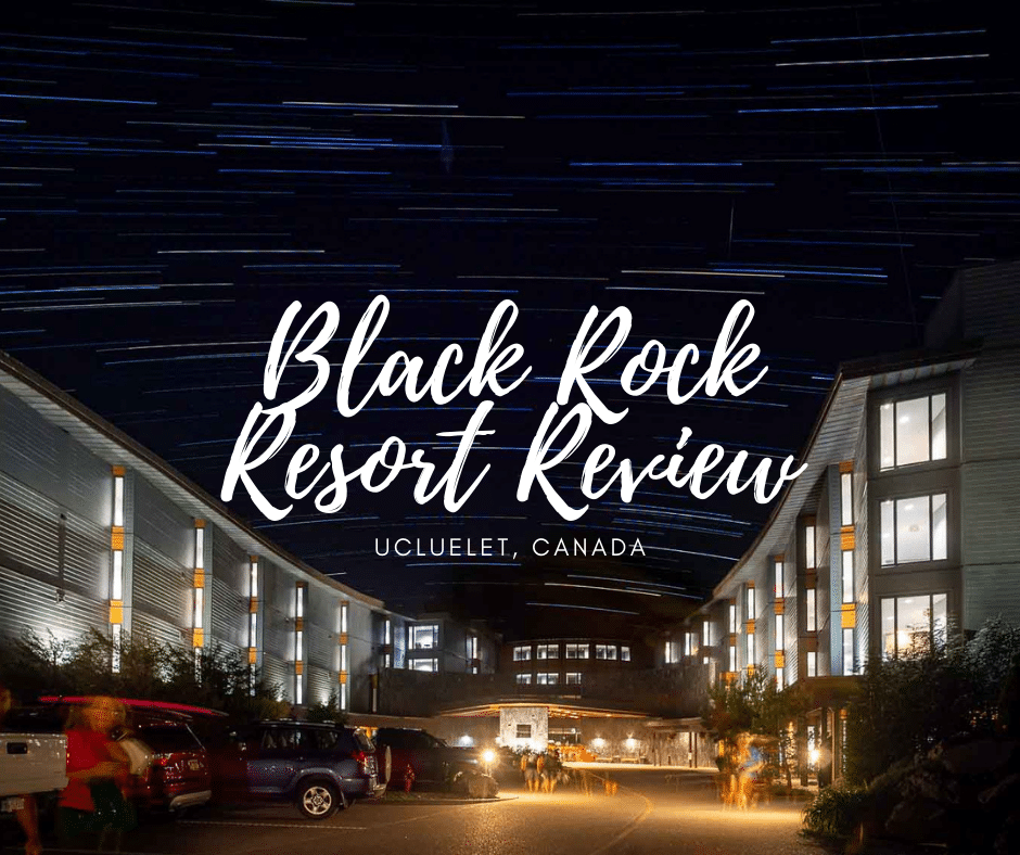 Black Rock Resort Review, Ucluelet BC - About as West Coast As You Can Get