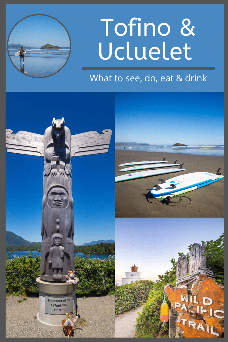 What to Do in Tofino and Ucluelet - A 3 Day Weekend Guide