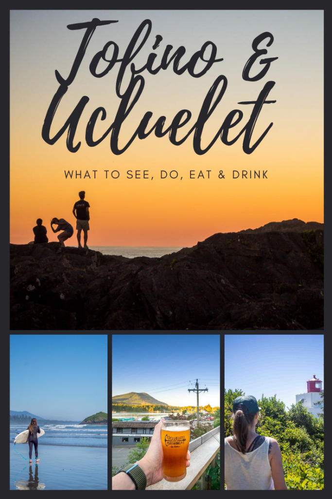 What to Do in Tofino and Ucluelet - A 3 Day Weekend Guide on what to See, Do, Eat & Drink!