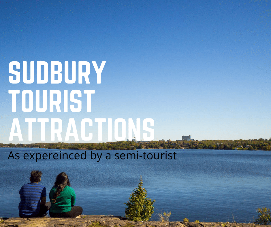Sudbury Tourist Attractions As Experienced by a Semi-Tourist